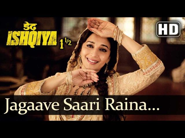 Jagaave Saari Raina (HD) - Dedh Ishqiya - Madhuri Dixit - Arshad Warsi - Naseeruddin Shah