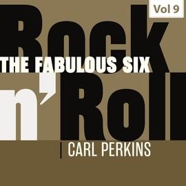 Carl Perkins альбом The Fabulous Six - Rock 'N' Roll, Vol. 9