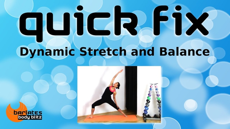 FREE STRETCHING YOGA STYLE WORKOUT Quick Fix Dynamic Stretch and Balance BARLATES BODY BLITZ
