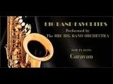 Caravan ~ The BBC Big Band Orchestra