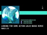 Marco Lys - Looking For Some Action (Julio Navas Remix)