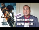 My Review of TRIPLE THREAT Movie Fun Action With Iko Uwais and Tony Jaa