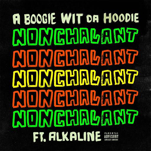 A BOOGIE WIT DA HOODIE альбом Nonchalant (feat. Alkaline)