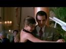 Запах женщины Scent of a Woman 1992 Знаменитое танго Por una cabeza в исполнении Аль Пачино и Габриэль Анвар