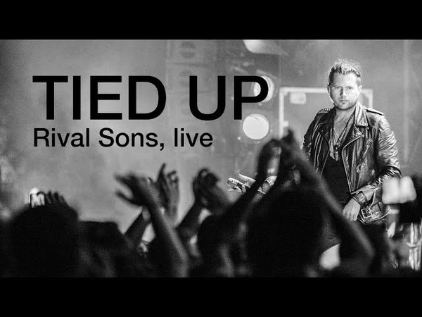 Tied Up - Rival Sons, Michael Miley