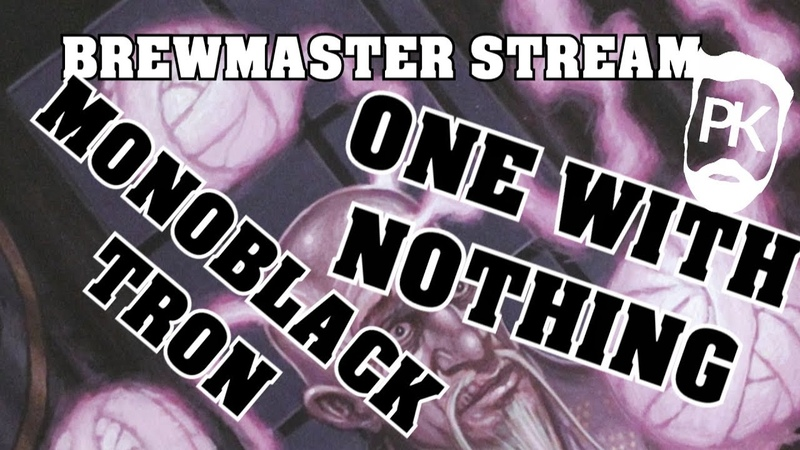 Modern Monoblack Tron, One With Nothing Combo Stream - Jank Brews - 06/08/2018 VOD