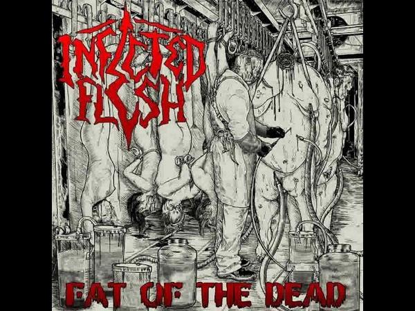 MetalRus.ru (Death Metal). INFECTED FLESH — «Fat Of The Dead» (2018) [Full Album]