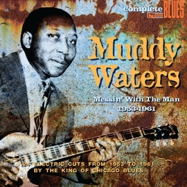 Muddy Waters альбом Messin' with the Man