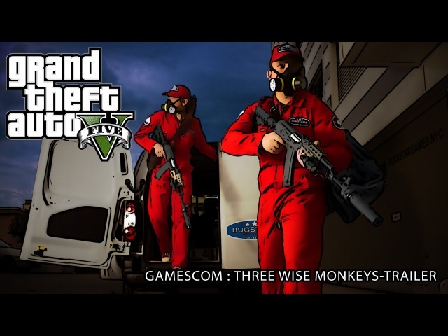 Grand Theft Auto V : Three wise monkeys Trailer - Gamescom 2013