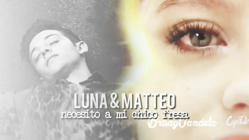 › Luna Matteo || ❝Necesito a mi chico fresa❞