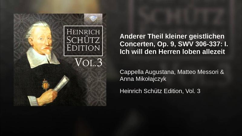 Anderer Theil kleiner geistlichen Concerten, Op. 9, SWV 306-337: I. Ich will den Herren loben...