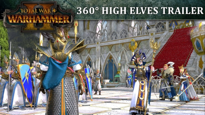 Total War WARHAMMER 2 – 360° High Elves Launch Trailer