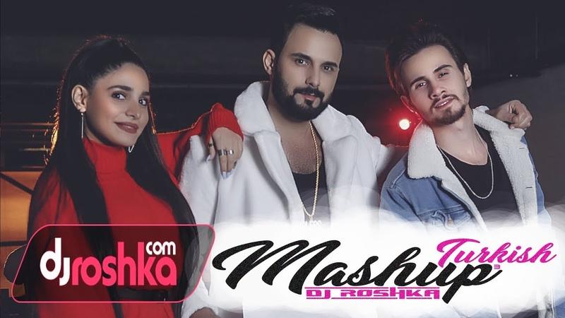 Dj Roshka Turkish Mashup 3 Aila Rai Nihad Melik