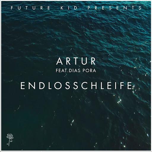 Артур альбом Endlosschleife (feat. DIAS PORA)