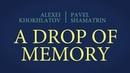 A Drop Of Memory translated Капля памяти переведена на английский