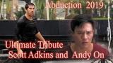 Scott Adkins New Ultimate Tribute Abduction 2019(Scott Adkins,Andy On )