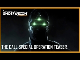 Tom Clancys Ghost Recon Wildlands- The Call - Special Operation Teaser | Ubisoft [NA]