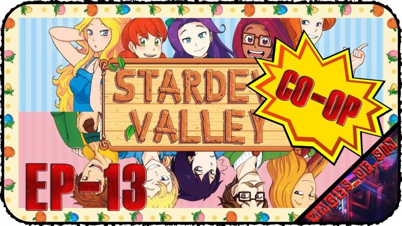 Stardew Valley [EP-13] - Стрим - Большое лето надежд