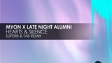 Myon x Late Night Alumni - Hearts &amp Silence (Super8 &amp Tab Remix) Teaser