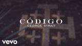 George Strait - Codigo (Lyric Video)
