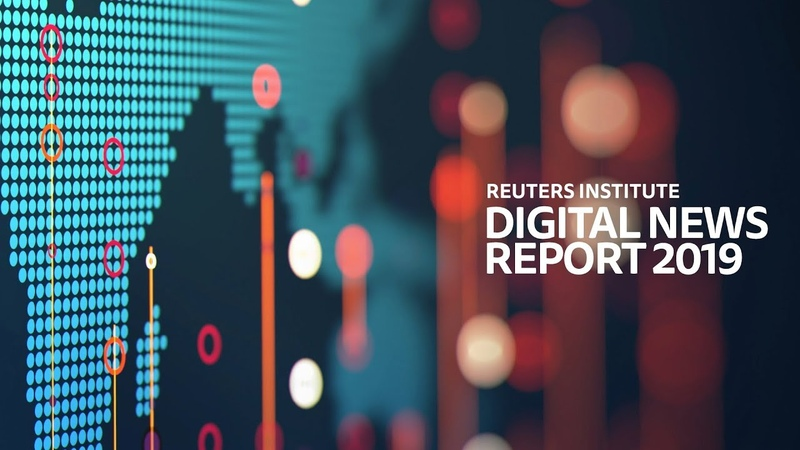 DNR19 Reuters Institute – Digital News Report