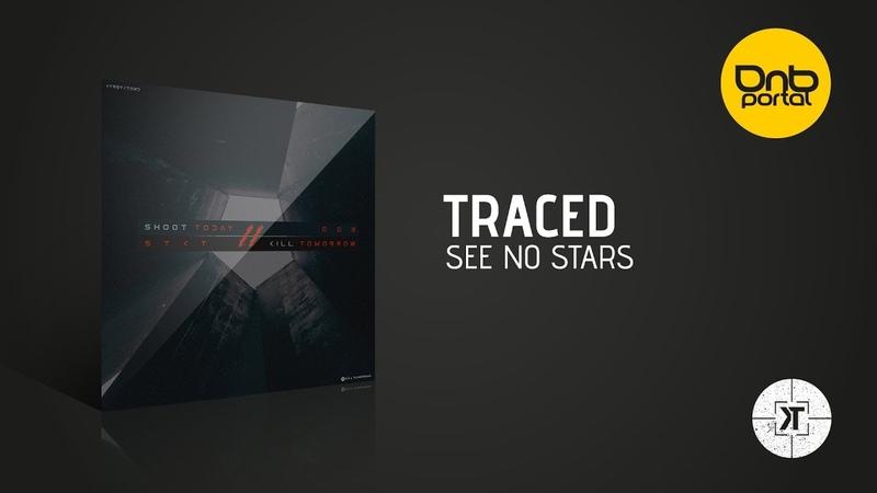 Traced - See No Stars [Kill Tomorrow Recordings]