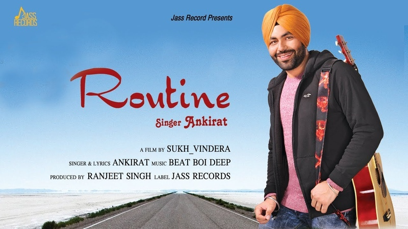 ROUTINE (Official video) | Ankirat | Sukh_vindera | Beat Boi Deep | Latest Punjabi Songs 2018
