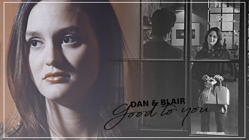 Dan Blair | Good to you