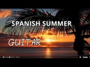 The Best Of Spanish Guitar Music Hits Instrumental Summer Feeling Chillout Relaxing Music Spa
