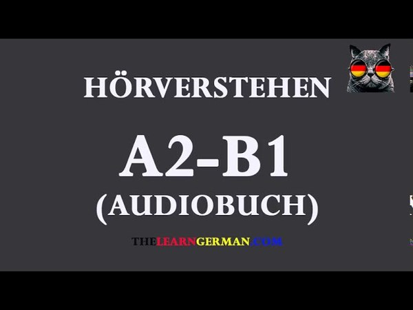 Deutsch lernen durch Hören 38 | AudioBuch A2-B1