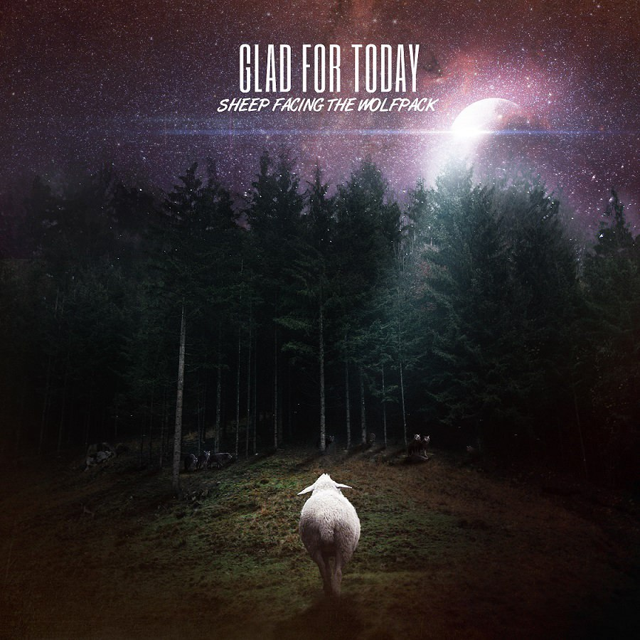 Glad For Today - Sheep Facing The Wolfpack (EP) (2015)