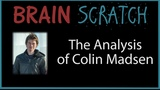 BrainScratch The Analysis of Colin Madsen