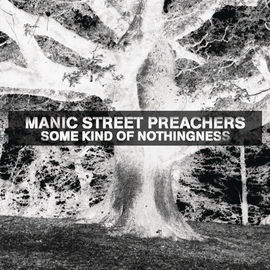 Manic Street Preachers альбом Some Kind Of Nothingness