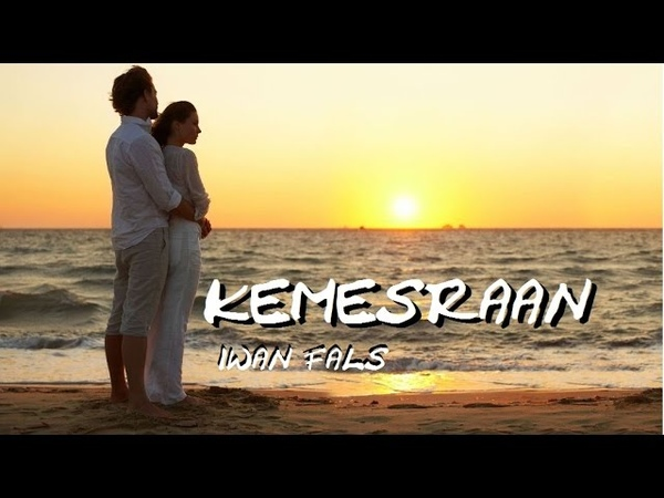 Iwan Fals - Kemesraan | Video dan lyric | Lagu slow love songs