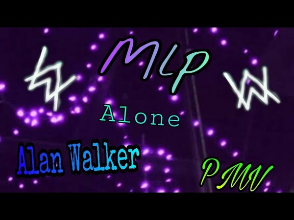 Mlp Alan Walker alone (Mlp Pmv)