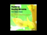Namy &amp Kathy Brown - Not This Time (Original Mix)