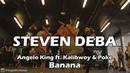 Banana - Angelo King ft. Kalibwoy Poke LAX Studio Steven DEBA