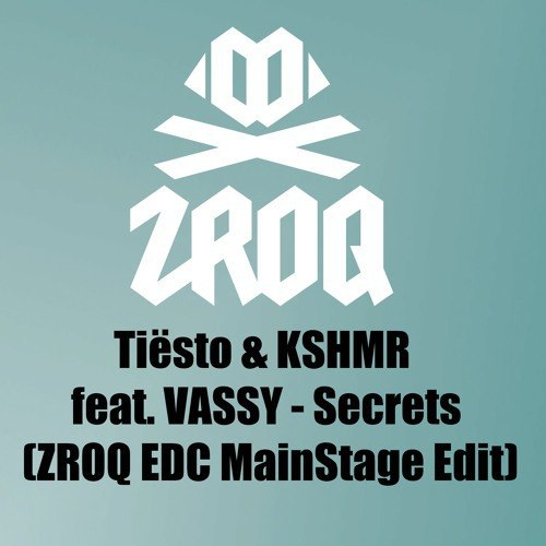 Tiësto & KSHMR feat. VASSY – Secrets (ZROQ EDC MainStage Edit)