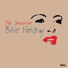 Billie Holiday альбом The Sensitive Billie Holiday 1940-49