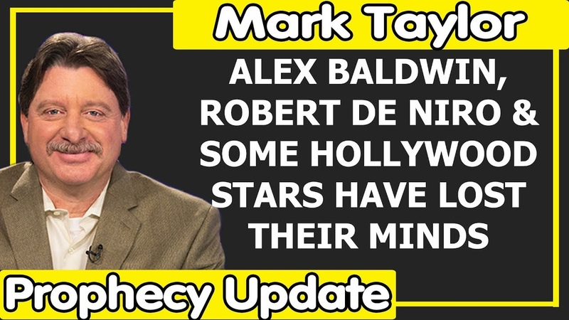Mark Taylor Update February 17 2019 ALEX BALDWIN AND ROBERT DE NIRO HAVE LOST THEIR MINDS
