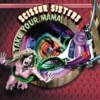 Scissor Sisters альбом Take Your Mama