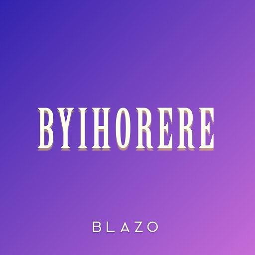 Blazo альбом Byihorere