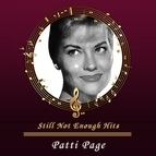 Patti Page альбом Still Not Enough Hits