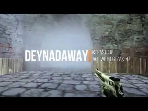 DEYNADAWAY vs fastcup ACE with dgl ak 47