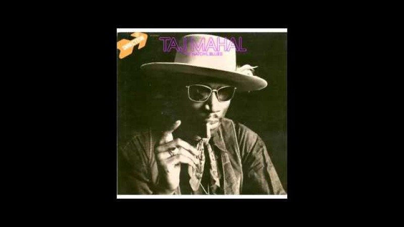Tal Mahal - The Natch'l Blues Full Album HD