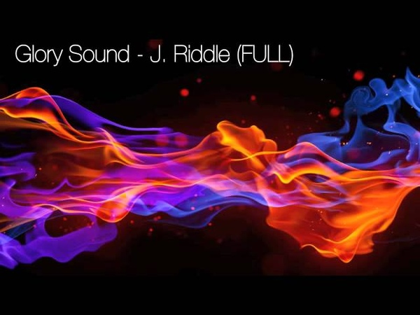 Glory Sound - J. Riddle (Full Version)