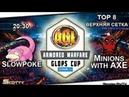 AGL / GLOPS CUP: Top 8 :: SlowPoke vs Minions With Axe