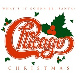 Chicago альбом Chicago Christmas: What's It Gonna Be Santa (US Release)