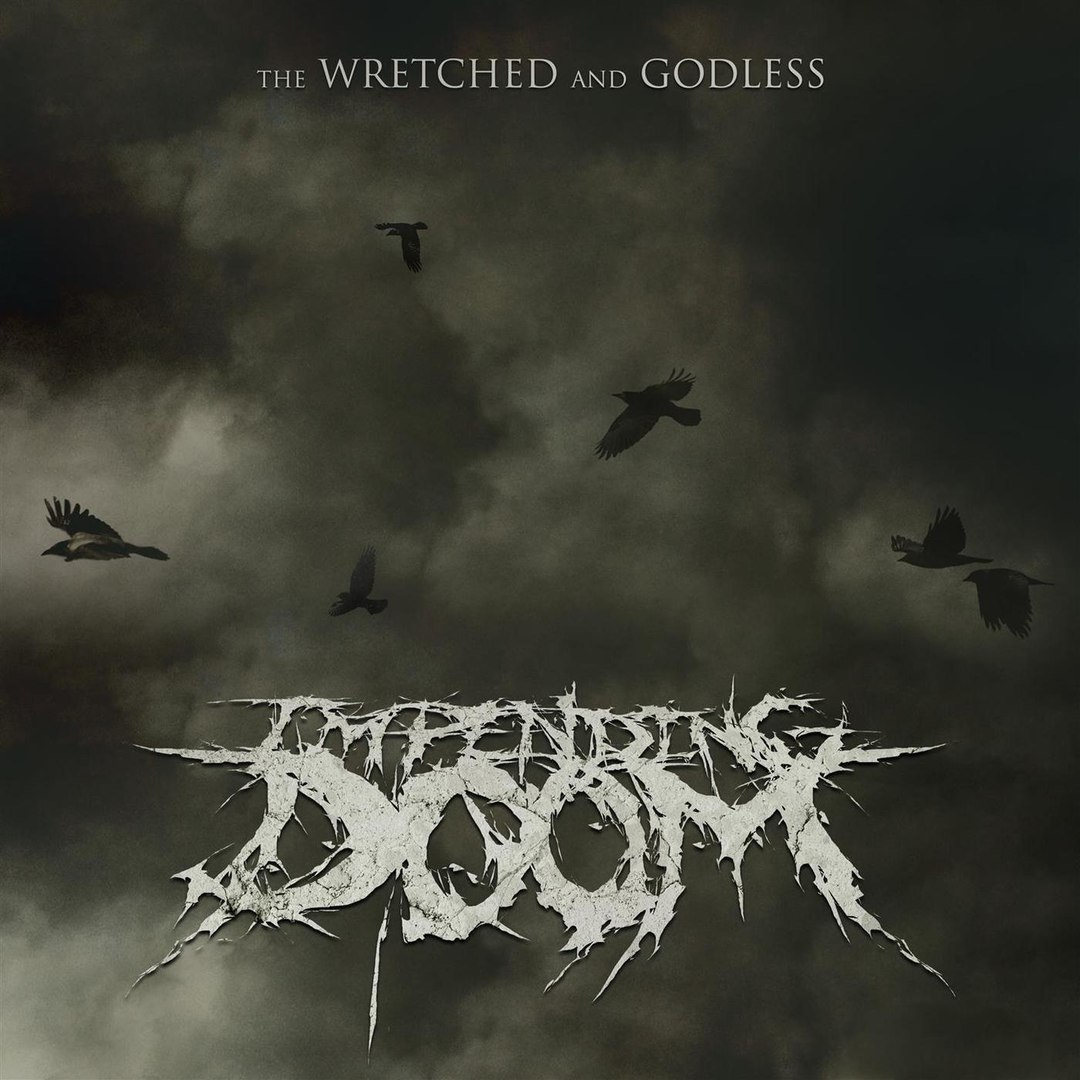 Impending Doom – The Wretched and Godless [single] (2018)