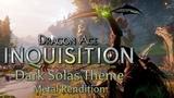 Dragon Age Inquisition - Dark Solas Theme Metal Rendition
